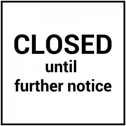 Closed-until-further-notice